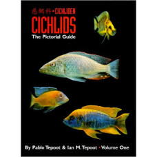 Cichlids The Pictorial Guide Vol1